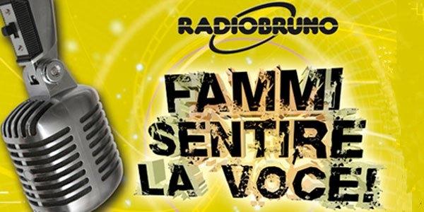 """PARTECIPA AL CONCORSO """"FAMMI SENTIRE LA VOCE"""" DI RADIO BRUNO"""