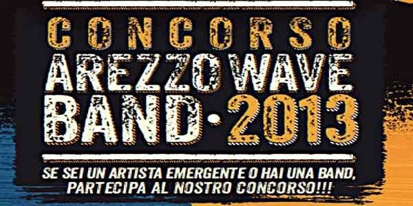 PARTECIPA AD AREZZO WAVE BAND 2013