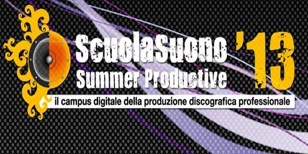 SENTI LA MIA MUSICA PARTNER UFFICIALE DI SCUOLASUONO SUMMER PRODUCTIVE 2013
