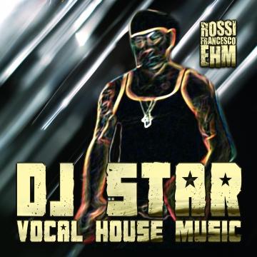 Foto produzione DJ STAR Vocal House Music (Testi In Italiano)