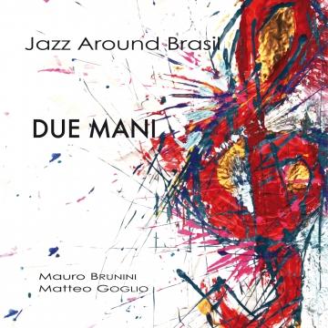 Foto produzione Jazz Around Brasil - Due Mani